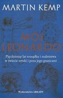 Mój Leonardo. Pięćdziesiąt lat rozsądku i szaleństwa w świecie sztuki i poza jego granicami Martin Kemp