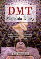 DMT Molekuła duszy Rick Strassman