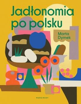 Jadłonomia po polsku Marta Dymek доставка товаров из Польши и Allegro на русском