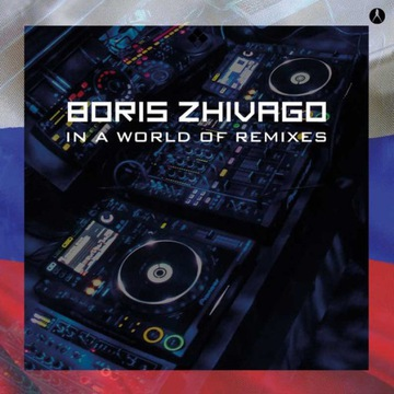 Boris Zhivago - In A World Of Remixes ALBUM CD доставка товаров из Польши и Allegro на русском