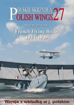 Polish Wings No. 27 Френч Flying Boats 1924-1939 доставка товаров из Польши и Allegro на русском