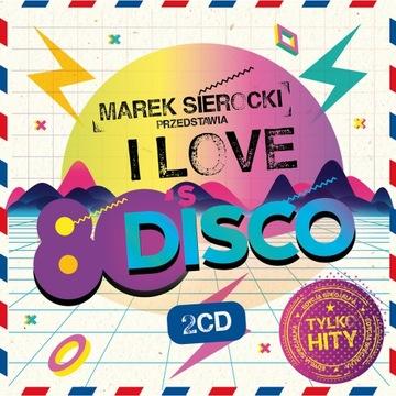 MAREK SIEROCKI ПРЕДСТАВЛЯЕТ I Love 80 s Disco 2CD доставка товаров из Польши и Allegro на русском