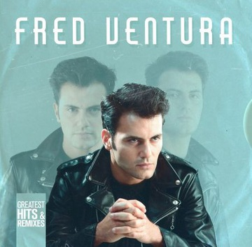 Fred Ventura - The Greatest Hits & Remixes 12