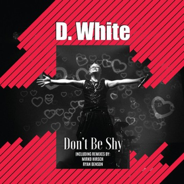 D. White - don't Be Shy 12