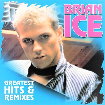 Brian Ice - Greatest Hits & Remixes 12