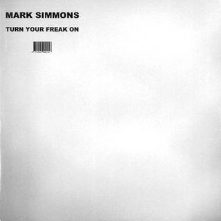 MARK SIMMONS - TURN YOUR FREAK ON - 12