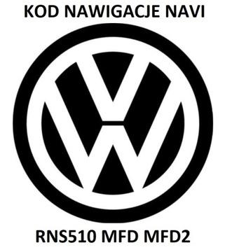 ROZKODOWANIE RADIA VW KOD NAVI RNS510 MFD MFD2