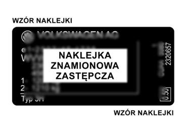 НАКЛЕЙКА НОМИНАЛЬНАЯ LUB TABLICZKA - VW ZASTEPCZA