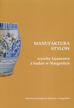 Мануфактура стиля FAJANS в Старгарде