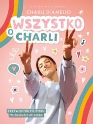 Wszystko O Charli Przewodnik Po Zyciu Charli Damel 39 99 Zl Allegro Pl Raty 0 Darmowa Dostawa Ze Smart Warszawa Stan Nowy Id Oferty 9950866975