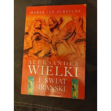 Olbrycht Aleksander Wielki i świat irański