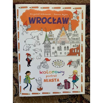 Wrocław Kolorowy portret miasta kolorowanka malowa
