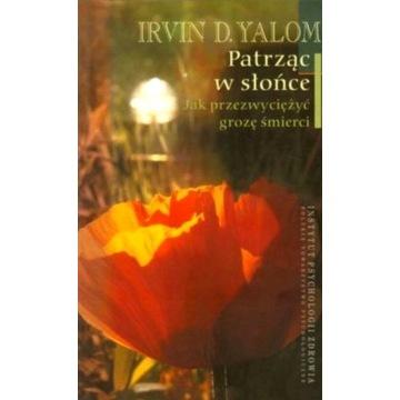 Patrząc w słońce Irvin D. Yalom UNIKAT