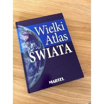 Wielki Atlas Świata Praca zbiorowa Martel