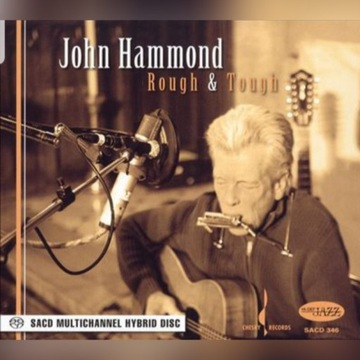 John Hammond - Rough & Tough SACD Chesky Records