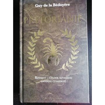 Pretorianie. Rozkwit i upadek rzymskiej gwardii