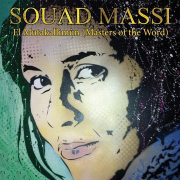 SOUAD MASSI - EL MUTAKALLIMUN - MASTER OF THE WORD
