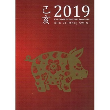 Kalendarz Feng Shui 2019 Tong Shu