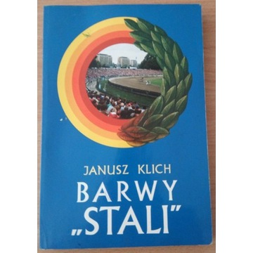 """Barwy """"Stali"""" - Janusz Klich"""