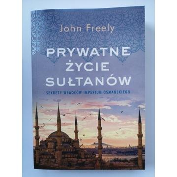 Prywatne życie sułtanów - John Freely