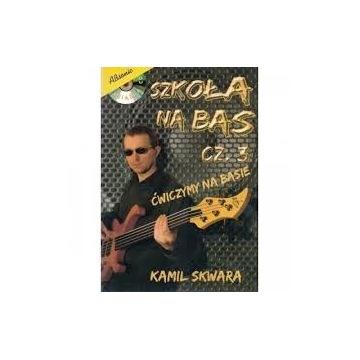 Szkoła na bas cz. 3 Kamil Skwara