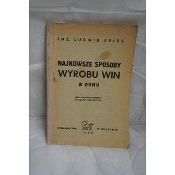 Najnowsze sposoby wyrobu win w domu L. Spiss 1948