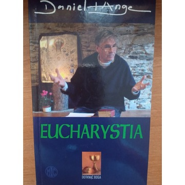 Eucharystia. Miłość wcielona