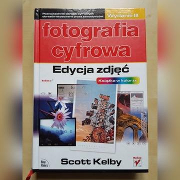 Scott Kelby Fotografia Cyfrowa Edycja Zdjęć