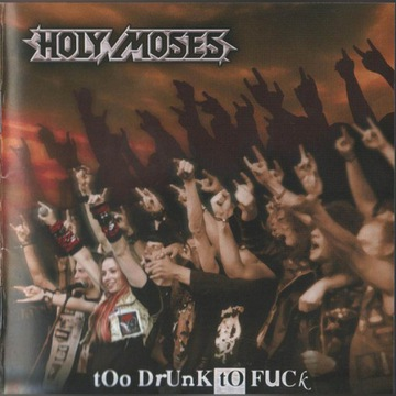 HOLY MOSES Too Drunk To Fuck CD