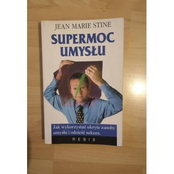 """""""Supermoc  umysłu"""" Jean Marie Stine"""