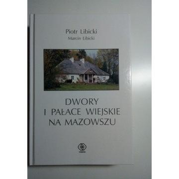 Dwory i Pałace Wiejskie na Mazowszu Libicki