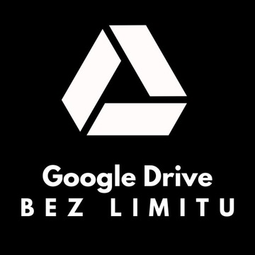 Dysk Google Drive BEZ LIMITU