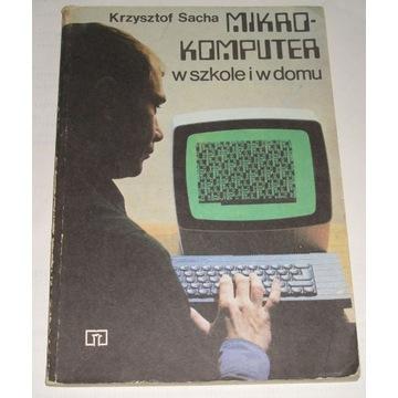 Mikrokomputer w szkole i w domu - K.Sacha