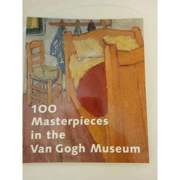 100 Masterpieces in the Van Gogh Museum John Leigh