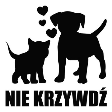 Naklejka NIE KRZYWDŹ - piesek i kotek pies i kot