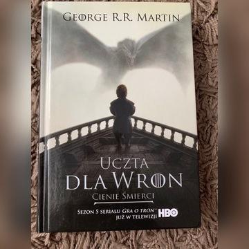 "George R.R.Martin ""Uczta dla wron. Cienie śmierci"""