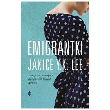 Emigrantki - Janice Y.K. Lee