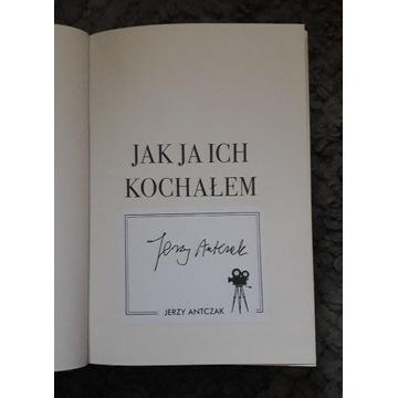 Jerzy Antczak - Jak ja ich kochałem, autograf!