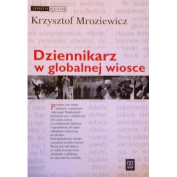 Dziennikarz w globalnej wiosce Mroziewicz 2004