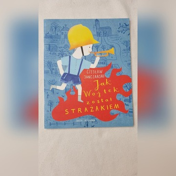 Książka lektura Jak Wojtek został strażakiem