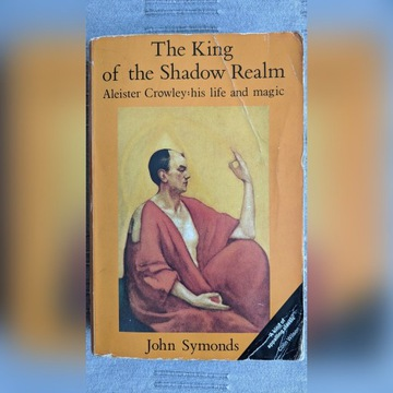 Aleister Crowley: his life and magic, John Symonds