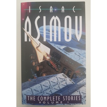 The complete stories v.1 - Issac Asimov JAK NOWA