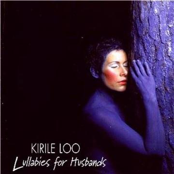 Kirile Loo - Lullabies for Husbands - 1999 - CD