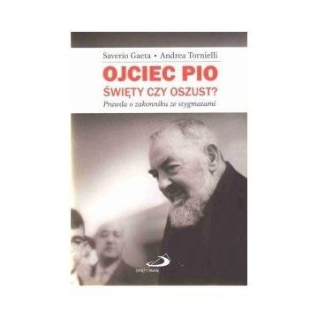 Ojciec Pio święty czy oszust  autor Saverio Gaeta