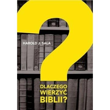 Dlaczego wierzyć Biblii? | Harold J. Sala