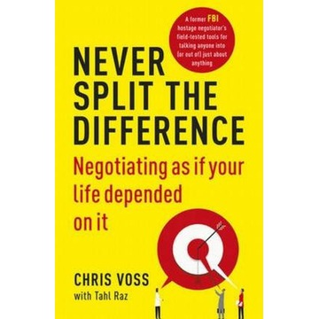 Never Split the Difference  Chris Voss