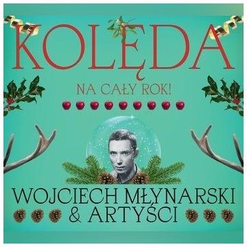 Kolęda na cały rok!  Wojciech Młynarski & Artyści