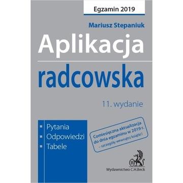 M. Stepaniuk Aplikacja radcowska 11. wydanie 2019