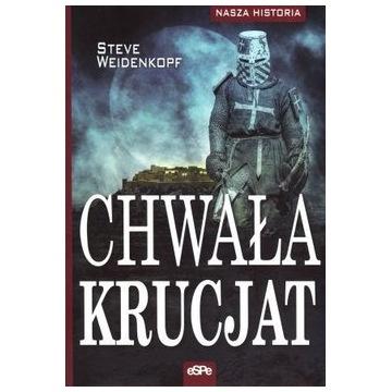 Chwała krucjat - Steve Weidenkopf