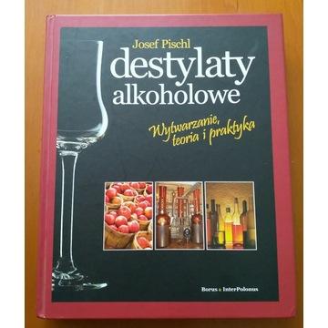 Destylaty alkoholowe - Josef Pischl